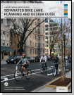 Separated Bike Lane Planning and Design Guide